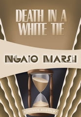 Death in a White Tie - Inspector Roderick Alleyn #7 ebook by Ngaio Marsh