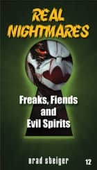 Real Nightmares (Book 12) - Freaks, Fiends and Evil Spirits ebook by