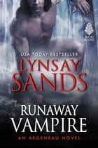 Runaway Vampire - An Argeneau Novel 電子書籍 by Lynsay Sands