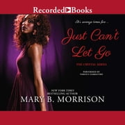Just Can't Let Go audiobook by Mary B. Morrison
