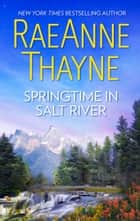Springtime in Salt River ebook by RaeAnne Thayne