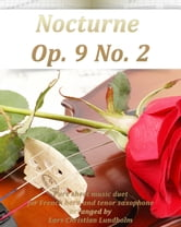 Nocturne Op. 9 No. 2 Pure sheet music duet for French horn and tenor saxophone arranged by Lars Christian Lundholm ebook by Pure Sheet Music