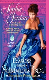 Lessons from a Scandalous Bride - Forgotten Princesses ebook by Sophie Jordan