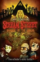Scream Street 10: Rampage of the Goblins ebook by Tommy Donbavand