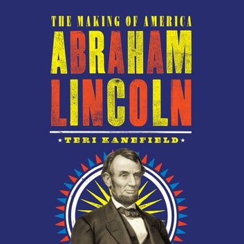 Abraham Lincoln audiobook by Teri Kanefield