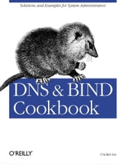 DNS & Bind Cookbook ebook by Cricket Liu