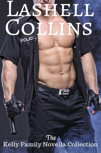 The Kelly Family Novella Collection ebook by Lashell Collins