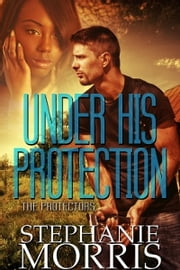 Under His Protection ebook by Stephanie Morris