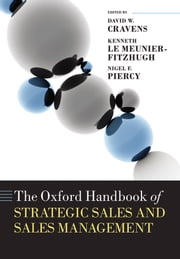 The Oxford Handbook of Strategic Sales and Sales Management ebook by David W. Cravens,Kenneth Le Meunier-FitzHugh,Nigel F. Piercy