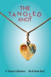 The Tangled Knot ebook by C Venkat Krishna and Dr K Babu Rao