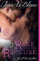 The Rake And The Recluse : Illustrated ebook by Jenn LeBlanc