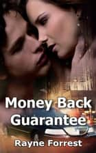 Money Back Guarantee ebook by Rayne Forrest