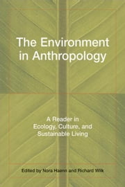 The Environment in Anthropology ebook by Nora Haenn ,  Richard Wilk