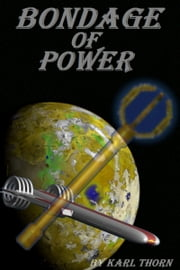 Bondage of Power ebook by Karl Thorn