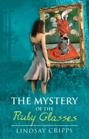 The Mystery of the Ruby Glasses ebook by Lindsay Cripps