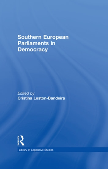 Southern European Parliaments in Democracy ebook by