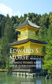 Japanese Homes and their Surroundings ebook by Edward S. Morse