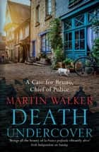 Death Undercover - The Dordogne Mysteries 7 ebook by Martin Walker
