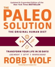 The Paleo Solution - The Original Human Diet ebook by Robb Wolf