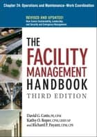 The Facility Management Handbook, Chapter 24 ebook by David G. COTTS