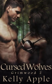 Cursed Wolves - Grimwood, #2 ebook by Kelly Apple