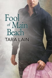 Fool of Main Beach ebook by Tara Lain