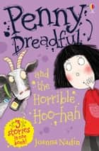 Penny Dreadful and the Horrible Hoo-Hah: For tablet devices ebook by Joanna Nadin, Jess Mikhail