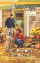 Tail of Two Hearts - A Fresh-Start Family Romance eBook by Charlotte Carter