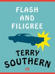 Flash and Filigree ebook by Terry Southern