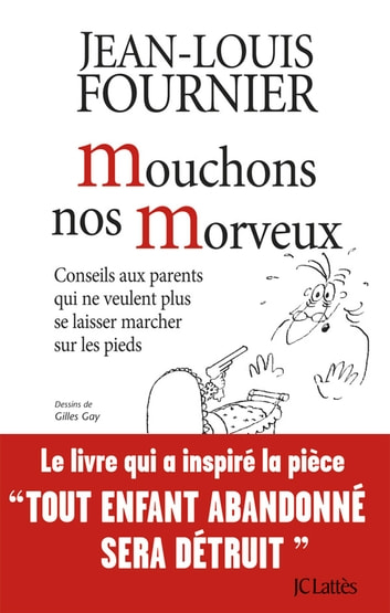 Mouchons nos morveux ebook by Jean-Louis Fournier