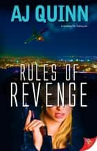 Rules of Revenge eBook by AJ Quinn