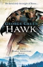 Hawk - An epic roman adventure novel ebook by George Green