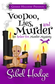 Voodoo, Lies, and Murder - Amber Fox Mysteries book #3 ebook by Sibel Hodge