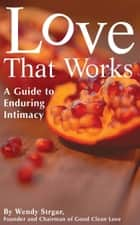 Love that Works ebook by Wendy Strgar