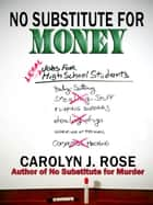 No Substitute for Money ebook by Carolyn J. Rose