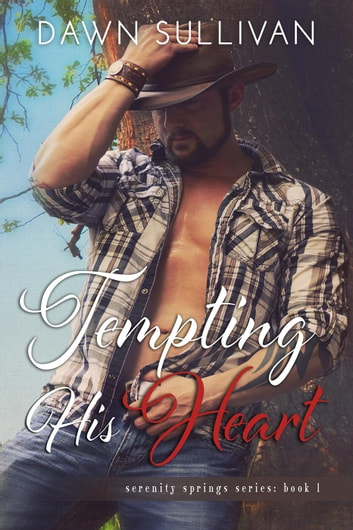 Tempting His Heart - Serenity Springs Series, #1 ebook by Dawn Sullivan