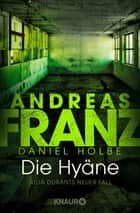 Die Hyäne - Julia Durants neuer Fall ebook by Andreas Franz, Daniel Holbe