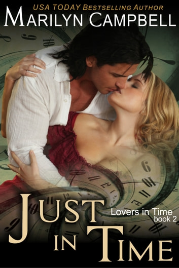 Just in Time (Lovers in Time Series, Book 2) ebook by Marilyn Campbell