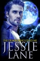 The Demon Who Loved Me ebook by