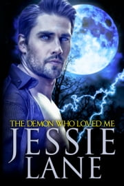 The Demon Who Loved Me ebook by Jessie Lane