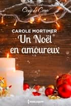 Un Noël amoureux ebook by Carole Mortimer