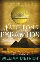 Napoleon's Pyramids ebook by William Dietrich