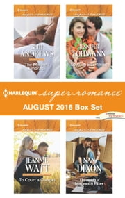 Harlequin Superromance August 2016 Box Set - The Marine's Embrace\To Court a Cowgirl\Love on Her Terms\Through a Magnolia Filter ebook by Beth Andrews,Jeannie Watt,Jennifer Lohmann,Nan Dixon