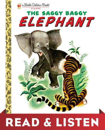 The Saggy Baggy Elephant: Read & Listen Edition eBook by Kathryn Jackson,Byron Jackson,Gustaf Tenggren