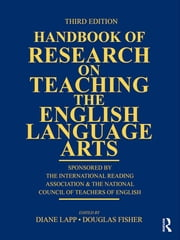Handbook of Research on Teaching the English Language Arts - Co-Sponsored by the International Reading Association and the National Council of Teachers of English ebook by Diane Lapp,Douglas Fisher