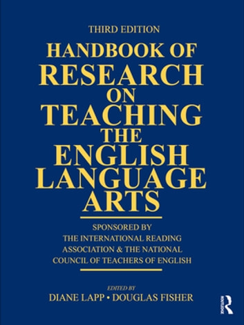 Handbook of Research on Teaching the English Language Arts - Sponsored by the International Reading Association and the National Council of Teachers of English ebook by