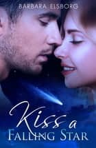 Kiss a Falling Star ebook by