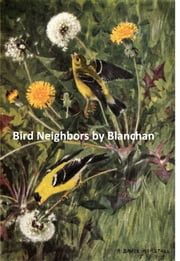 Bird Neighbors, Illustrated ebook by Neltje Blanchan