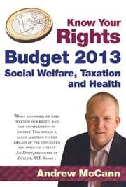 Know Your Rights: Taxation, Social Welfare and Health ebook by Andrew McCann