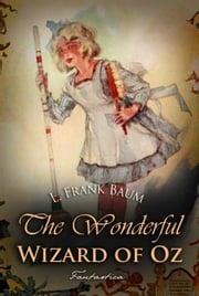 The Wonderful Wizard of Oz ebook by L. Baum